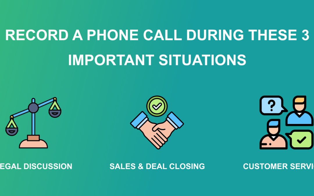 Record A Phone Call During These 3 Important Situations